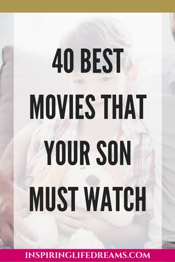 40 BEST MOVIES TO WATCH WITH YOUR SON