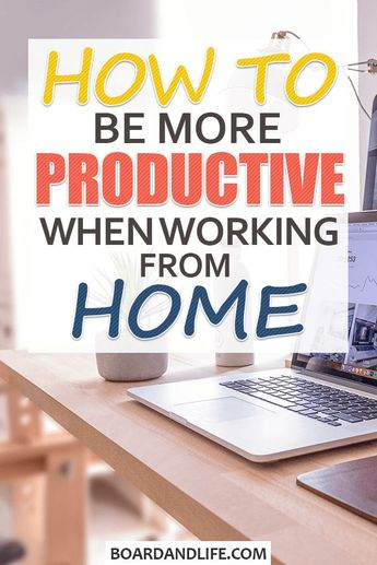 How To Be Productive When Working From Home: 9 Tips From A Blogger