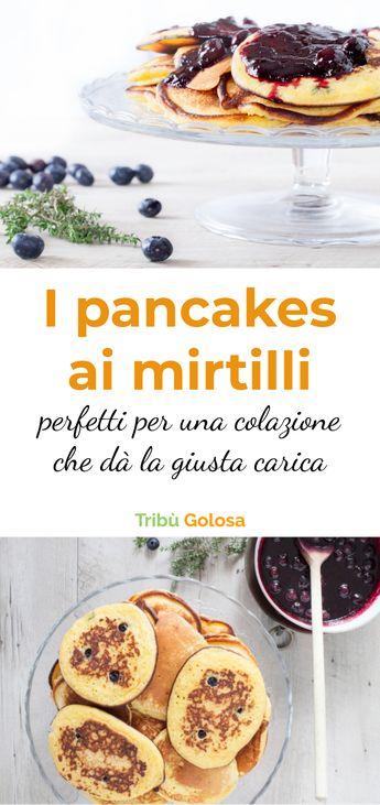 I pancakes golosi ai mirtilli, perfetti per una colazione che dà la giusta carica