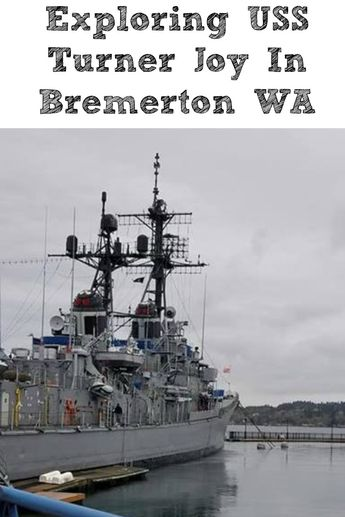 Exploring USS Turner Joy In Bremerton Wa on a self-guided tour is the perfect way to spend the day! US Navy is a big part of the PNW as well as area history.  #pnw #washingtonstate #Bremerton