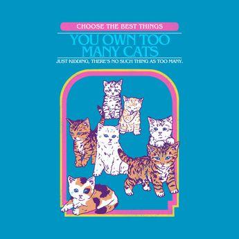 Too Many Cats - Cat - T-Shirt | TeePublic