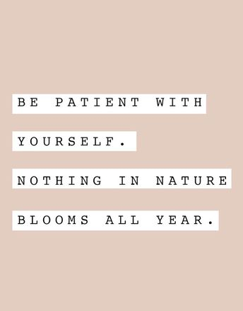 Be Patient with Yourself | Content in a Cottage