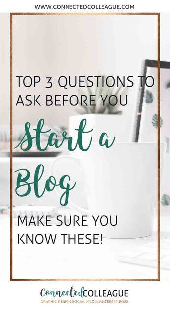 The top questions to ask yourself before starting a Blog.