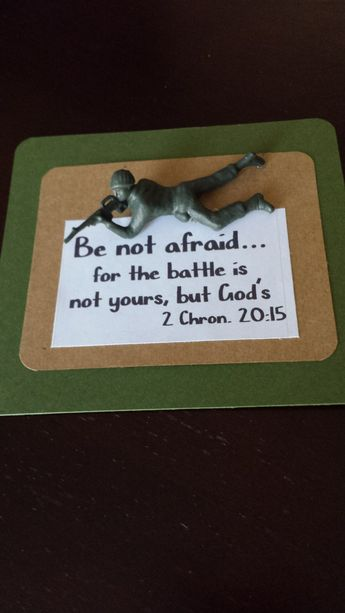 Agape Gift. Do Not Be Afraid.  Plastic army figure from oriental trading, hot glued to card stock.