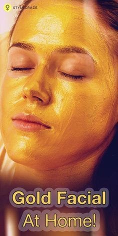 Give Yourself A Gold Facial At Home!