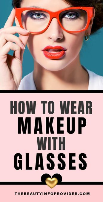 How To Wear Makeup With Glasses #makeuptips #makeuphacks #beautytips #beautyhacks