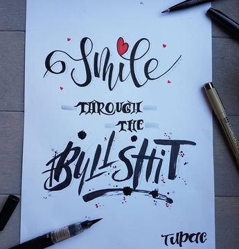 Smile through the bullshit . Okay the quote I was supposed to do was 'smile through the rain' but there is no rain  for weeks(Netherlands) Sorry@marijketekent of course you didn't know that more than a month ago when you made the @dutchlettering challenge. I mean no one had predicted that. So I made this quote from #tupac. I love it so much. . Listen to the reason he made this;  Sometimes it's so hard to smile  But through whatever you see through all the rain and all the pain you gotta keep you