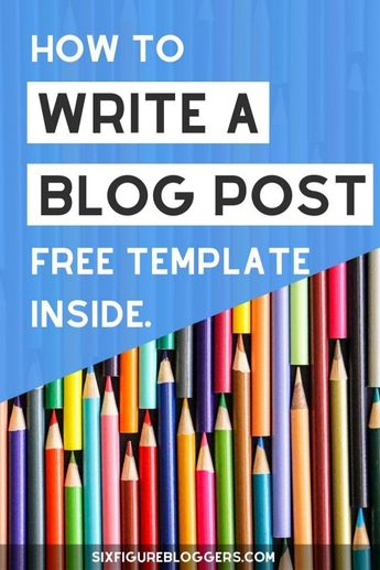 Tips on how to write a blog post in 30 minutes. Plus get a blog post template free printable inside. #sixfigurebloggers #blogpost #writing #blogging #wordpress