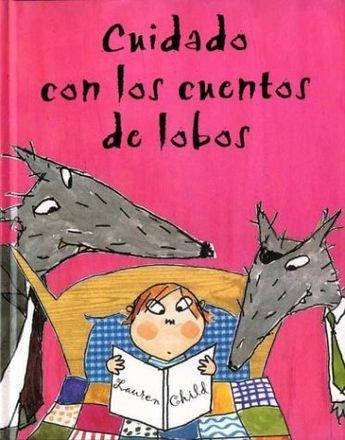 +6 Cuidado con los cuentos de lobos - Lauren Child