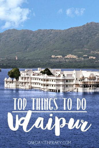 Udaipur, India - Top things to do and Best Sight to Visit on a Short Stay