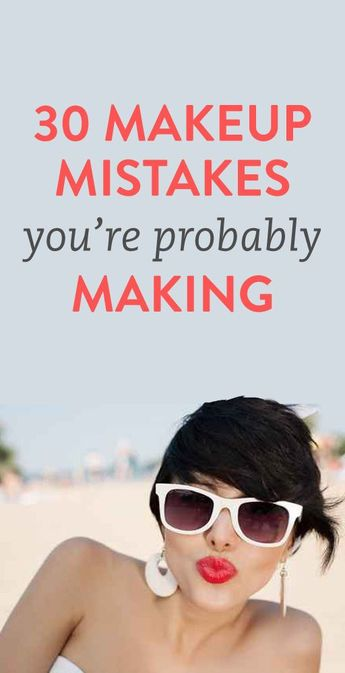30 Makeup Mistakes You're Probably Making