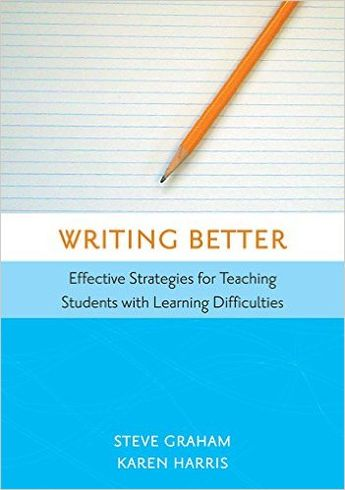 Writing Better: Effective Strategies for Teaching Students with Learning Difficulties: Steve Graham Ed.D., Karen Harris Ed.D.: 9781557667045: Amazon.com: Books