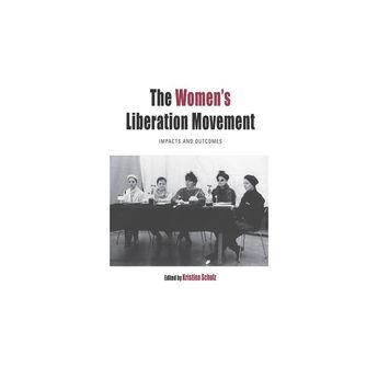 The Women's Liberation Movement - (Protest, Culture & Society) (Hardcover)
