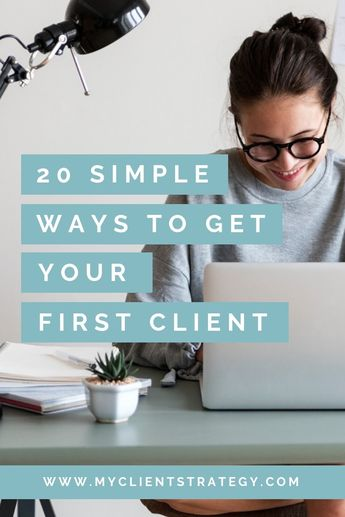 How to get clients: 20 Simple ways to get your first client