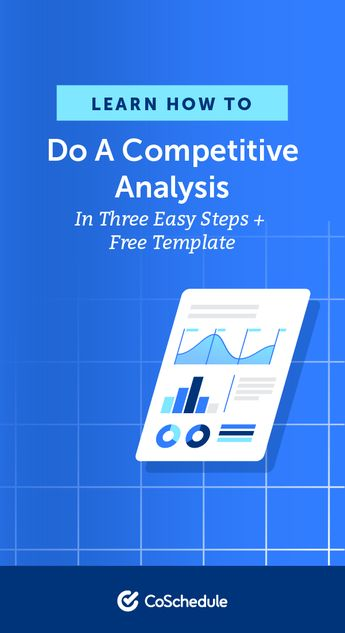 How To Do A Competitive Analysis In Three Easy Steps + Free Template