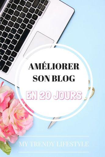 Management : Défi : améliorer son blog en 20 jours. 20 tâches à faire pour améliorer son...