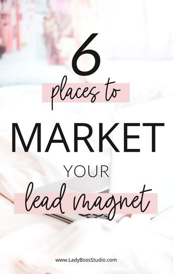 6 Places to Market Your Opt-in Freebie | Lady Boss Studio