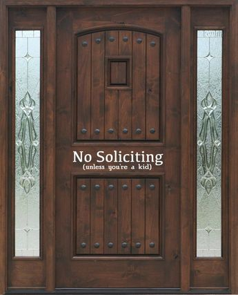 No Soliciting Unless You're A Kid Vinyl Door Decal