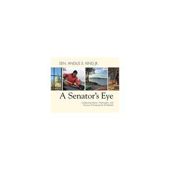 A Senator's Eye - by Angus S King (Paperback)