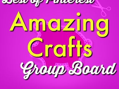 DIY/Crafts ✄ | Amazing Crafts on Pinterest Group Board