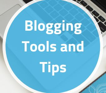 Blogging Tools and Tips