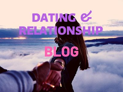 Dating And Relationship Blog