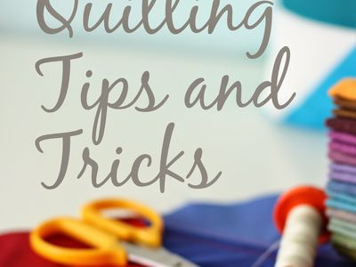 Quilting tips and short-cuts