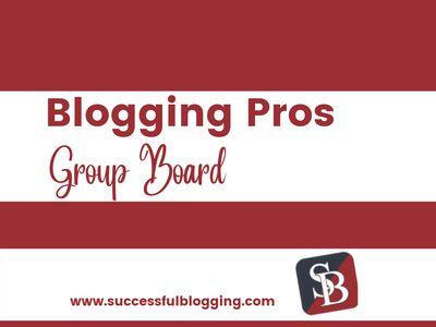 Blogging Pros Group Board