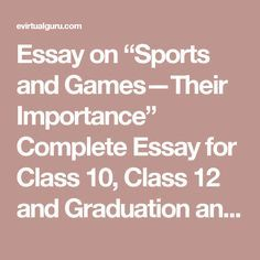 Essay On My School In English Essay On Sports And Gamestheir Importance Complete Essay For Class  English Essay Book also How To Write A Essay For High School Sandhya Pradeep Sandhyaprad On Pinterest High School Essays Examples