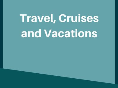 Travel, Cruises, and Vacations