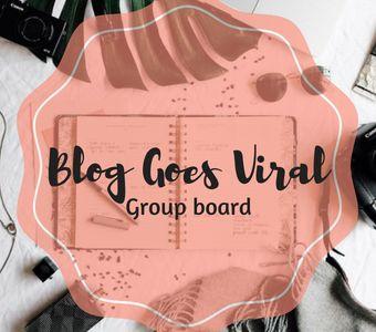 Blog Goes Viral (Group Board)