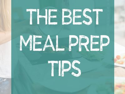 The Best Meal Prep Tips