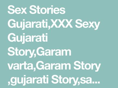 Gujarati sex stories are absolutely