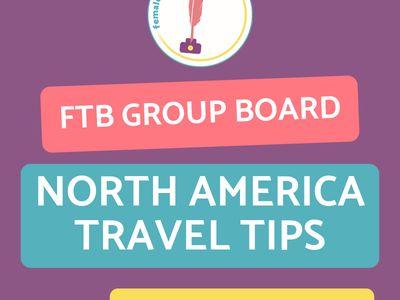 FTB North America Travel Tips