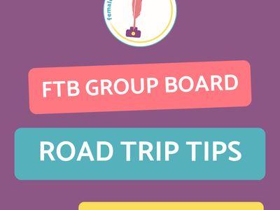FTB Road Trip Tips