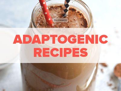 Adaptogenic Recipes