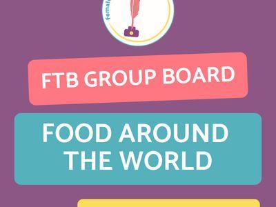 FTB Food Around the World