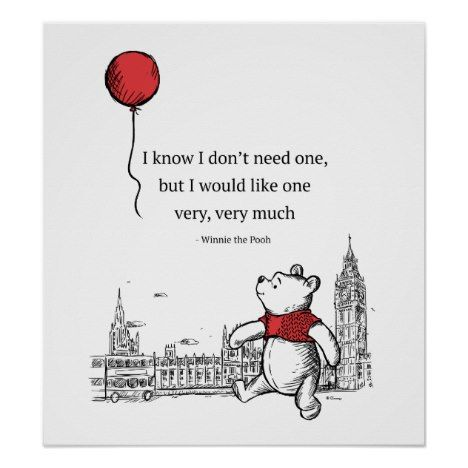 Winnie the Pooh | I Know I Don't Need One Quote Poster #disney #winniethepooh #cute #lovable