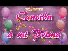 Canción A Mi Prima De Cumpleaños Youtube Tarjeta Feliz Cumpleaños Prima Feliz Cumpleaños Primita Hermosa Targetas De Feliz Cumpleaños