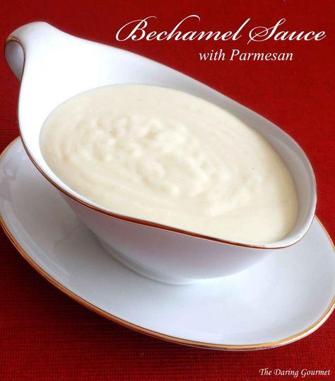 Homemade Béchamel Sauce with Parmesan.  daringgourmet.com