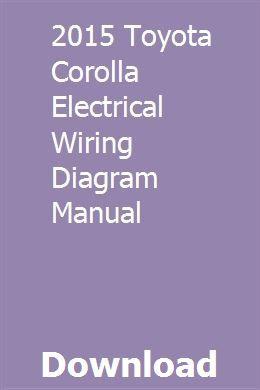 2015 toyota corolla electrical wiring diagram manual tiotimari 2015 Camaro Wiring Diagram