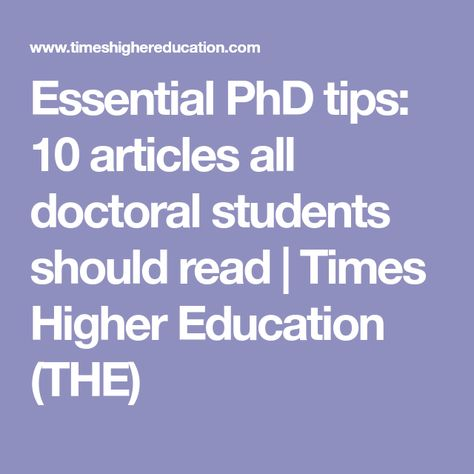 Essential PhD tips: 10 articles all doctoral students should read