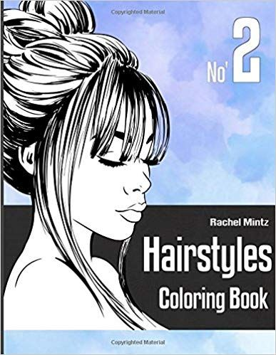 Amazon Com Hairstyles Coloring Book No 2 Women Models With Beautiful Hair Designs For Girls Teenagers Hair Designs For Girls Coloring Books Hair Designs