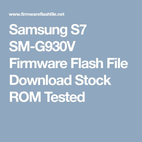 Samsung S7 SM-G930V Firmware Flash File Download Stock ROM