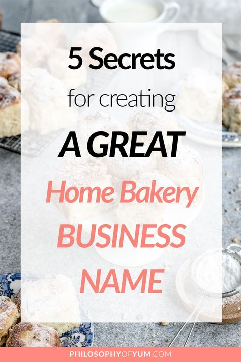 5 secrets for creating a GREAT Home Bakery Business Name.