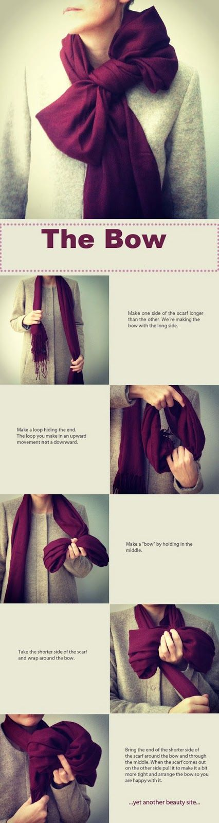 Learn how to make a bow of scarf:-  For making bow of scarf we have to proceed as follow. First of all make one side of the scarf longer than the other. We are making the bow from the long side of the scarf. Make a loop hiding the end. The loop you make must be in an upward movement not a downward.
