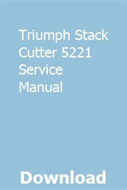 Triumph Stack Cutter 5221 Service Manual Manual Paper Cutter Triumph Manual