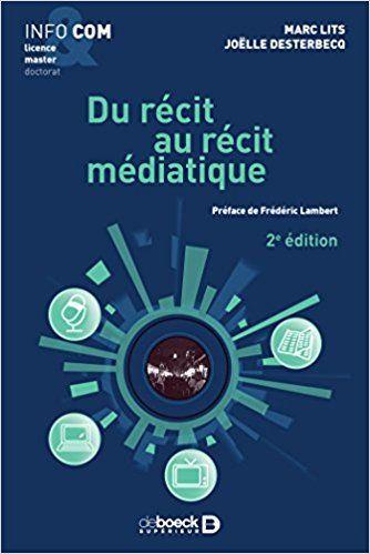 Du Recit Au Recit Mediatique Marc Lits Joelle Desterbecq Livre Recit Serie De Livres