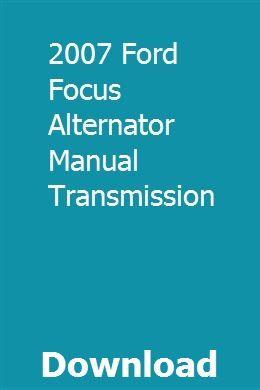 2007 Ford Focus Alternator Manual Transmission Ford Focus