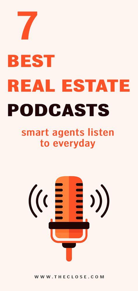 9 Real Estate Podcasts Smart Agents Listen to Every Day: 2021 - The Close